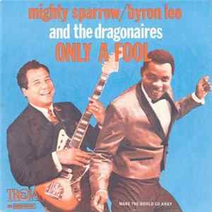 Mighty Sparrow / Byron Lee And The Dragonaires - Only A Fool Album