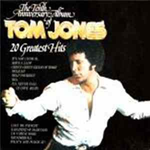 Tom Jones - The Tenth Anniversary Album Of Tom Jones - 20 Greatest Hits Album
