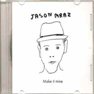 Jason Mraz - Make It Mine Album