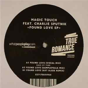 Magic Touch Feat. Charlie Sputnik - Found Love EP Album