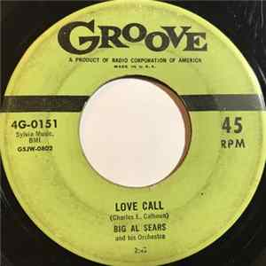 Big Al Sears And His Orchestra - Love Call / Rock And Roll Ball Album
