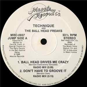 Technique And The Ball Head Freaks - Ball Head Drives Me Crazy / Don't Have To Groove It Album