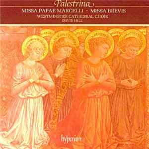 Palestrina / The Choir Of Westminster Cathedral, David Hill - Missa Papae Marcelli • Missa Brevis Album