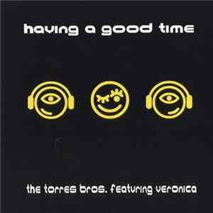 The Torres Bros. Featuring Veronica Fuata - Having A Good Time Album