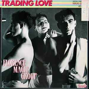 Florence Magic Group - Trading Love Album