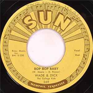 Wade And Dick - Bop Bop Baby / Don't Need Your Lovin Baby Album
