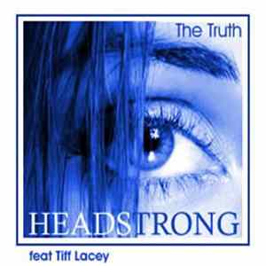 Headstrong Feat Tiff Lacey - The Truth Album