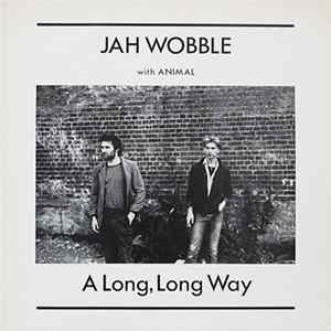 Jah Wobble With Animal - A Long, Long Way Album