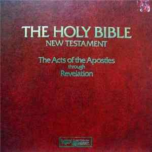 Unknown Artist - The Holy Bible, New Testament: The Acts Of The Apostles Through Revelation Album